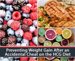 Preventing Weight Gain After an Accidental Cheat on the HCG Diet