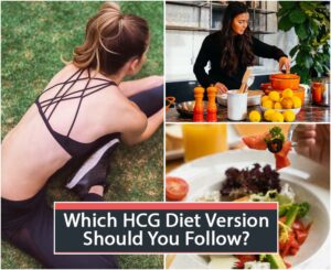 Which HCG Diet Version Should You Follow?