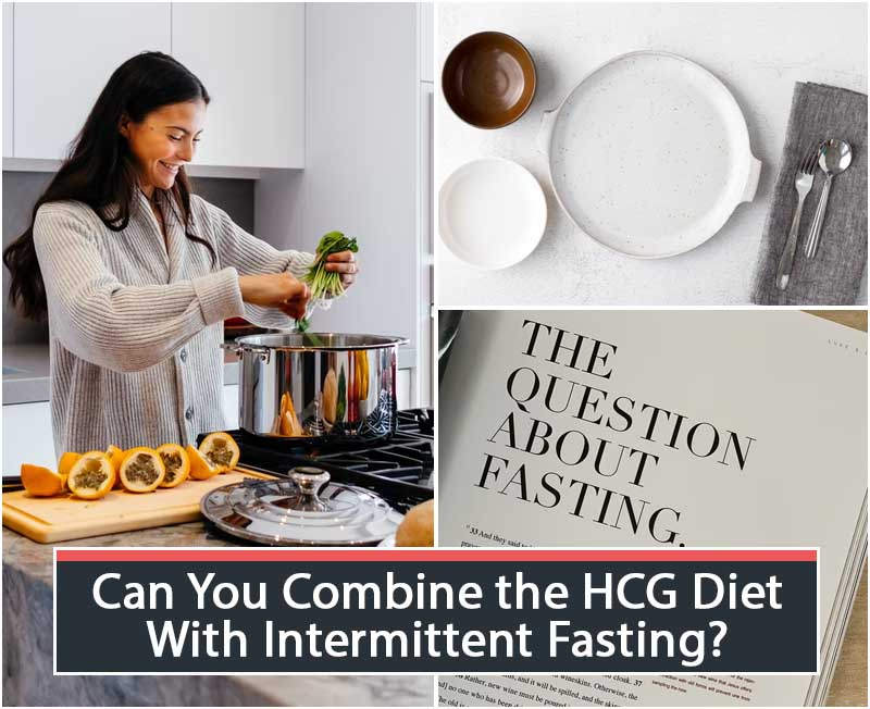 Can You Combine the HCG Diet With Intermittent Fasting?
