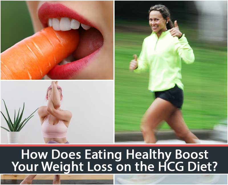 How Does Eating Healthy Boost Your Weight Loss on the HCG Diet