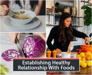 Establishing Healthy Relationship With Foods