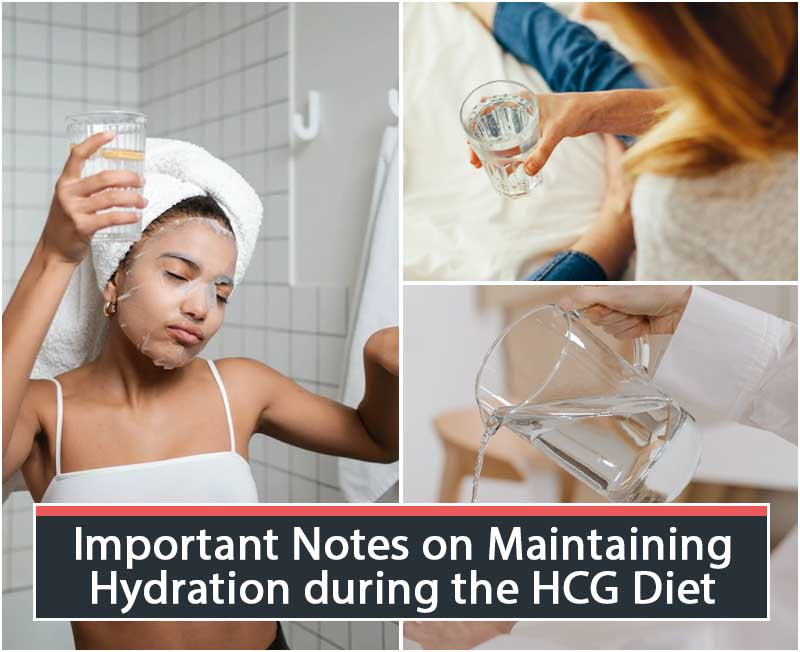 Important Notes on Maintaining Hydration during the HCG Diet