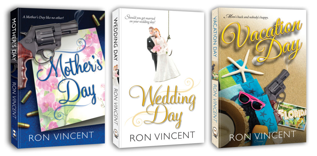 "Ron Vincent's trilogy of humorous stories: ""Mother's Day,"" ""Wedding Day,"" and ""Vacation Day."""