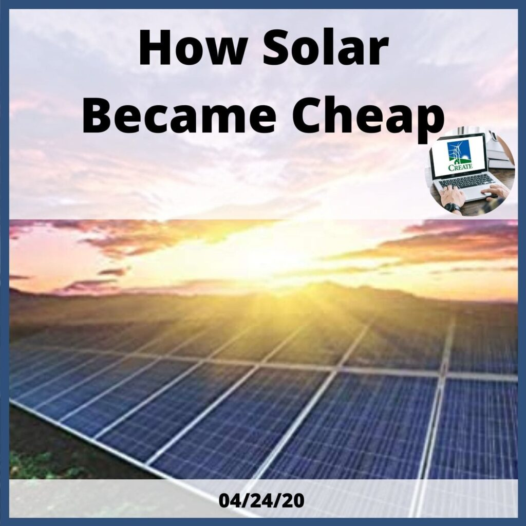How Solar Became Cheap - 4/24/20