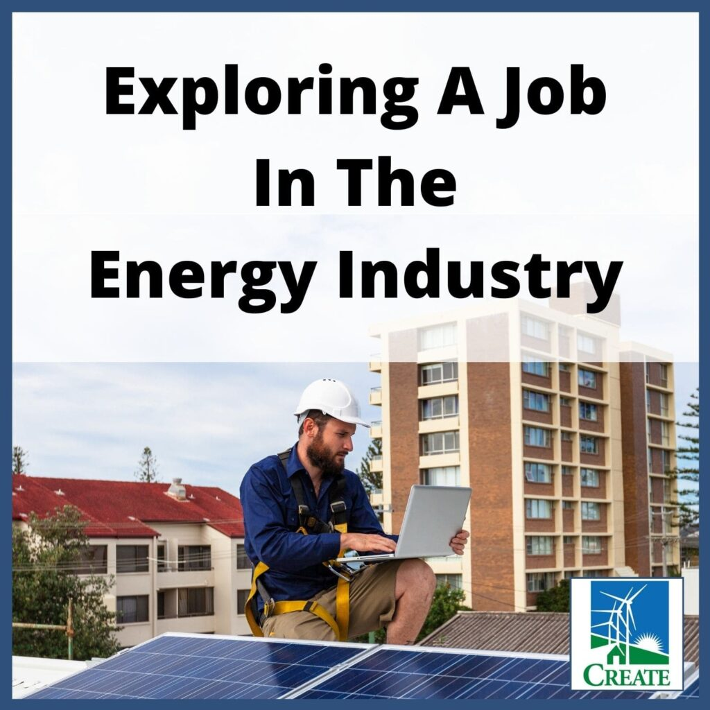 Renewable Energy Lesson Plan - Exploring A Job in the Energy Industry - CREATE