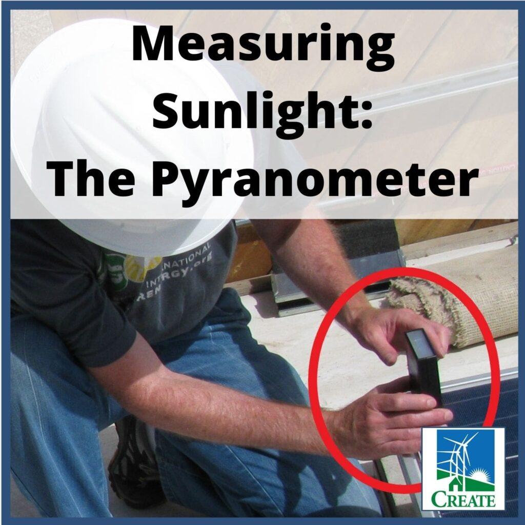 Renewable Energy Lesson Plan - Measuring Sunlight: The Pyranometer - CREATE