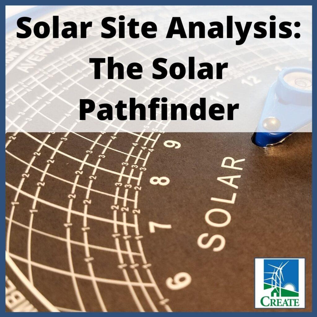 Renewable Energy Lesson Plan - Solar Site Analysis: The Solar Pathfinder - CREATE