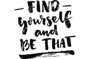 Find yourself and be that quote