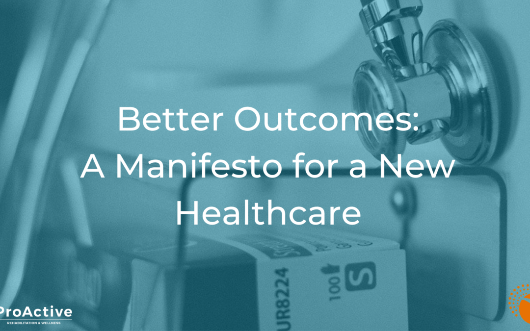 A Manifesto for a New Healthcare