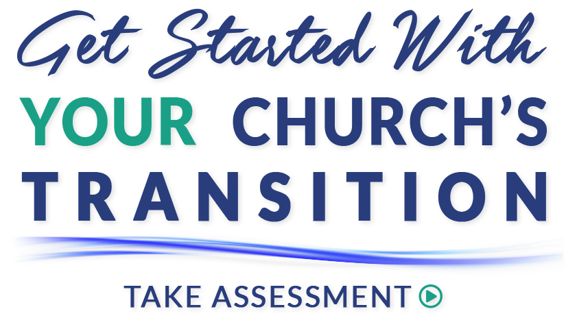 Assess your Church Transition Needs