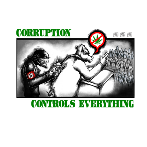 corruption controls everything ganja 420 t shirts doobage weed cannabis legalize drug companies company