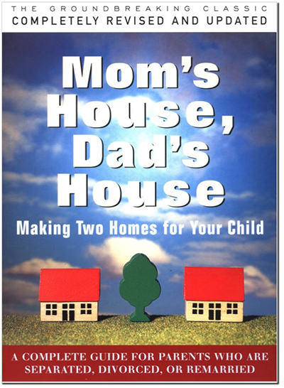 Mom's House, Dad's House, making shared custody work for parents and professionals