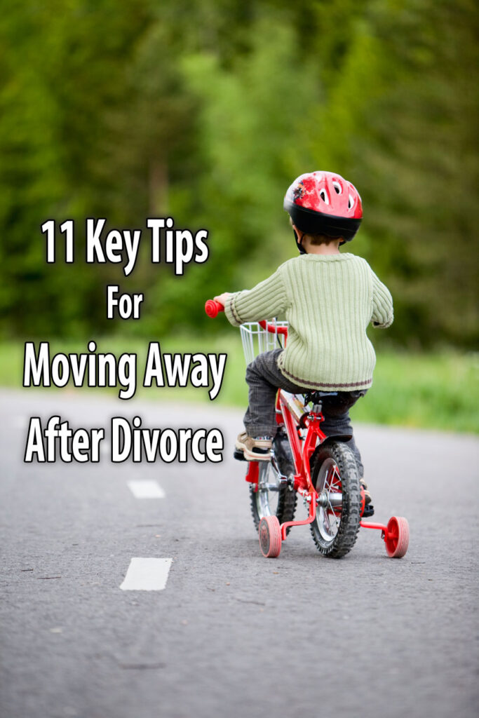 11 Key Tips for Divorce and Moving Away