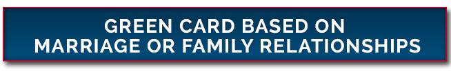 Green card based on marriage or family relationships