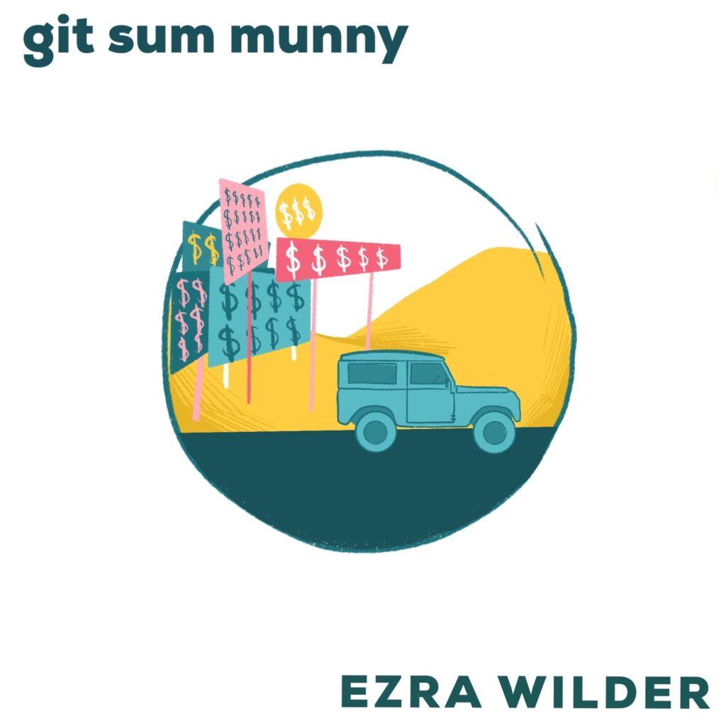 Get Some Money git sum munny EZRA WILDER album cover