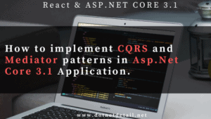 CQRS and Mediator Patterns in Asp.Net Core 3.1