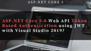 Asp.Net Core 5.0 token based authentication using jwt