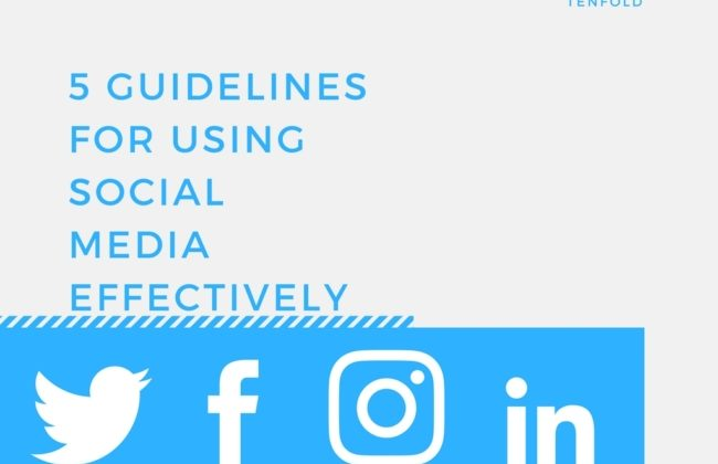 5 Guidelines for Using Social Media Effectively