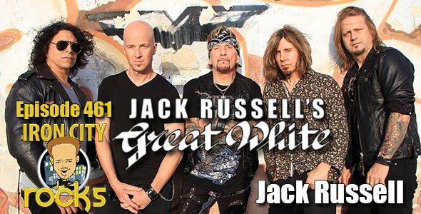 Iron City Rocks Episode 461 featuring Jack Russell's Great White