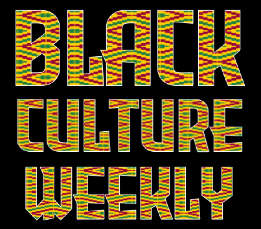 Black Culture Weekly