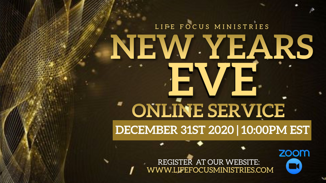 Life Focus Ministries - 2020 New Years Eve Service