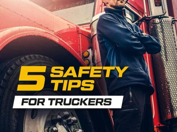 5 SAFETY TIPS FOR TRUCKERS