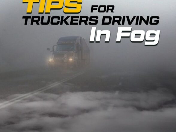 5 TIPS FOR TRUCKERS DRIVING IN FOG
