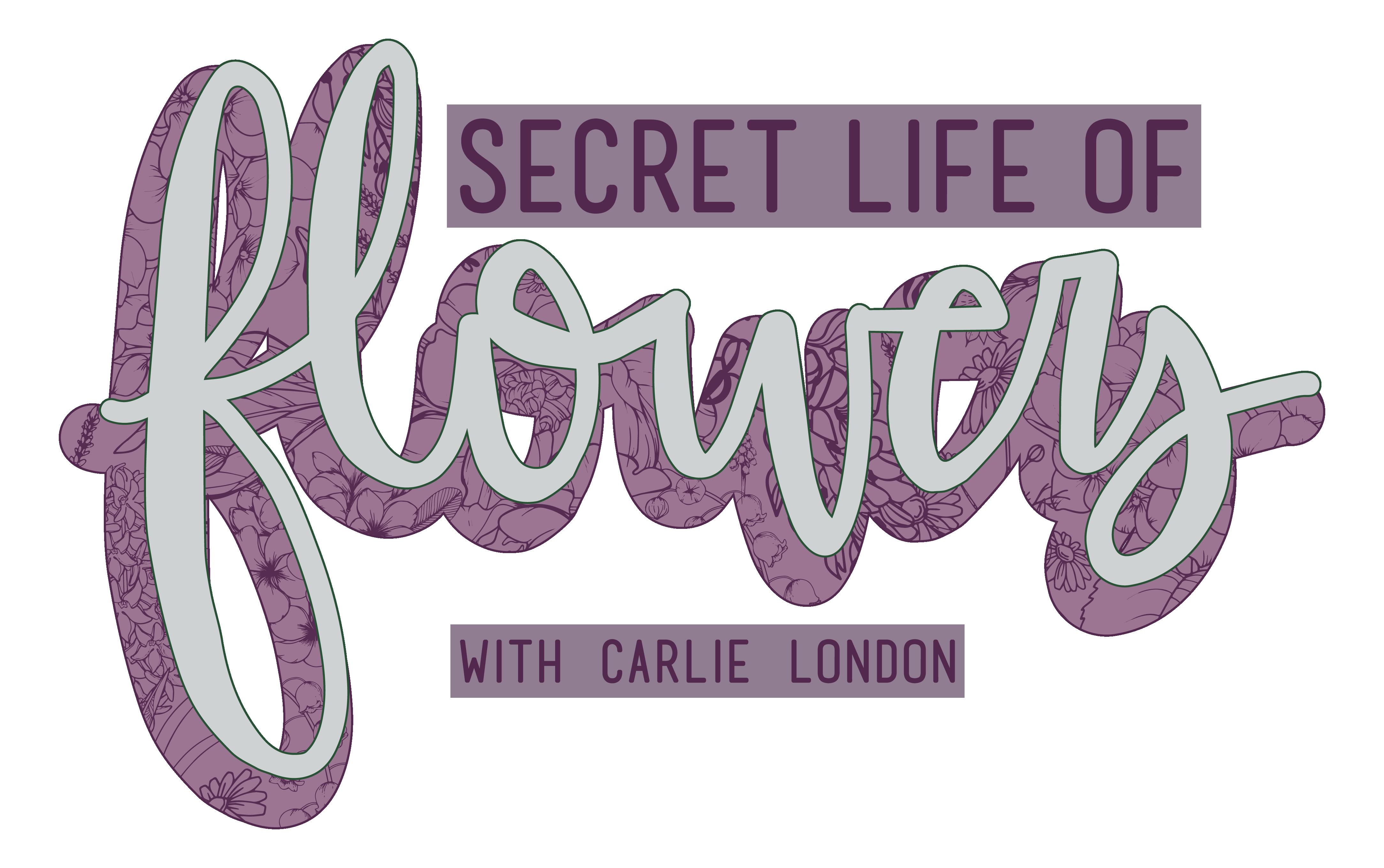 Secret Life of Flowers