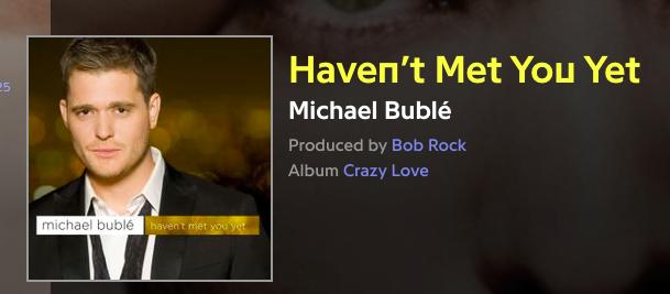 Michael Buble – Haven't Met You Yet