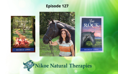 Holistic Care, Nutrition & Communication for Animals – Michele Lowry, Nikoe Natural Therapies – Episode 127