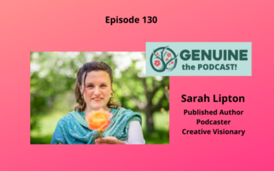 BE, Spark & Ignite Your Genuine Self with Sarah Lipton – Episode 130