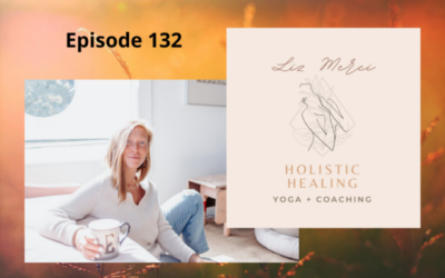 How You View Food & Your Body is How you View the World – Liz Merci – Episode 132