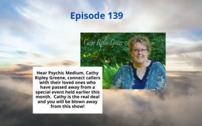 Connecting People with Their Loved Ones in Spirit with Cathy Ripley Greene – Episode 139