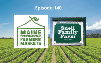 Farmers Markets – How are they so beneficial to so many?  Episode 140