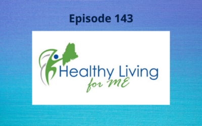 Keeping Maine's Population Healthy through Healthy Living for ME – Episode 143