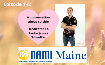 Suicide Prevention – Maine Chapter of National Alliance for Mental Illness – Episode 142