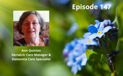 How to Care & Support Those with Dementia – Ann Quinlan – Episode 147