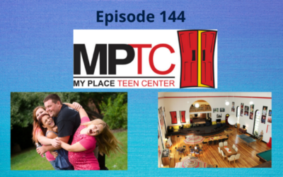 My Place Teen Center – Helping At-Risk Youth Grow Into Healthy Adults – Episode 144
