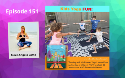 Bonding with My  Bunnies: Yoga Lesson Plans for Families & Children – Angela Lamb – Episode 151