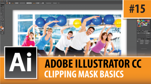 Adobe Illustrator Creative Cloud – Clipping Mask Basics – Episode #15