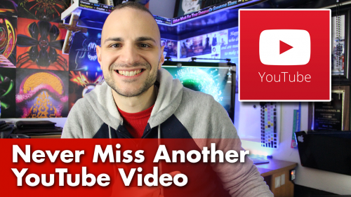 Never Miss Another YouTube Video I Release