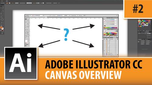 Adobe Illustrator Creative Cloud – Full Canvas Overview – Episode #2