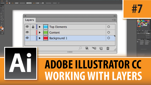 Adobe Illustrator Creative Cloud – Working With Layers – Episode #7