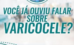 Você já ouviu falar sobre Varicocele?