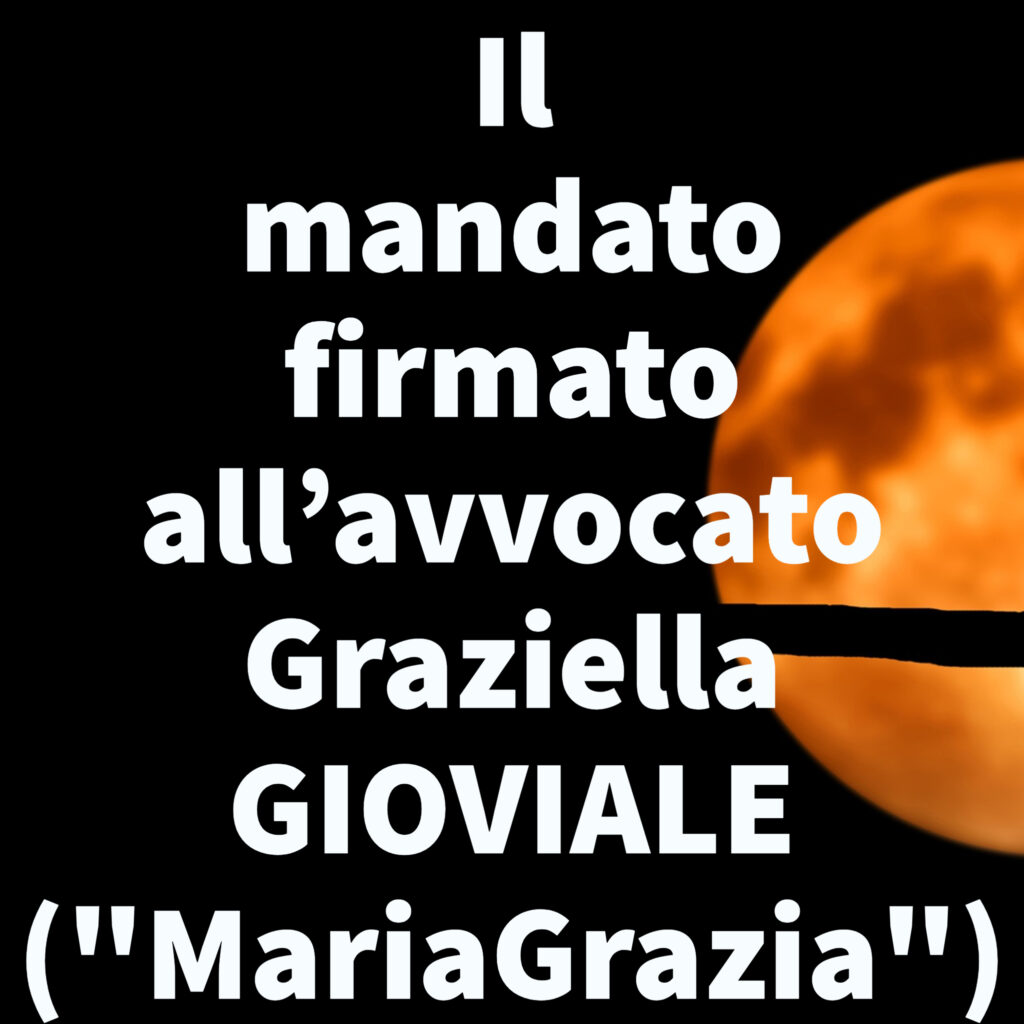 """Il mandato firmato all'avvocato Graziella GIOVIALE (""""MariaGrazia"""")"""
