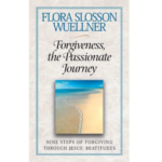 Book Review: Forgiveness, the Passionate Journey Nine Steps of Forgiving through Jesus' Beatitudes