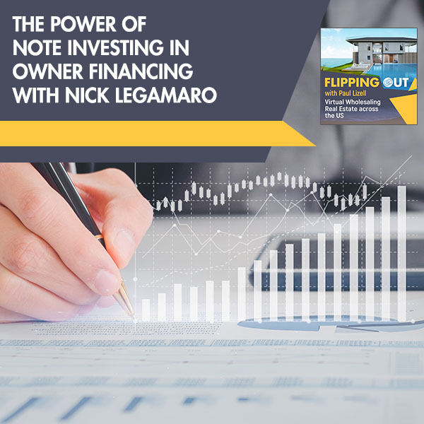 The Power Of Note Investing In Owner Financing with Nick Legamaro