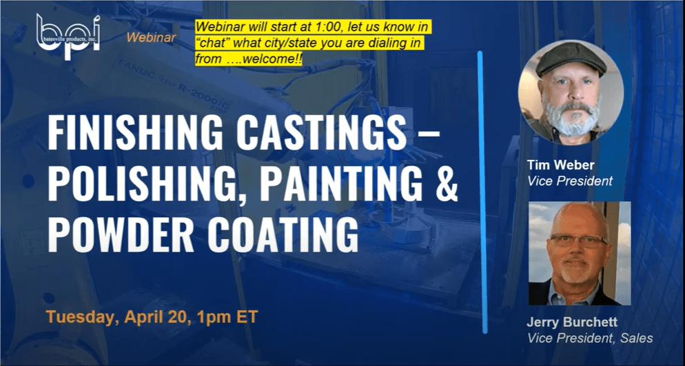 Polishing, painting, and powder coating castings