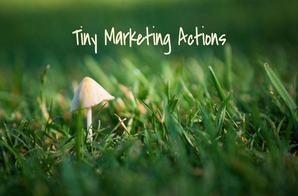 Tiny Marketing Actions
