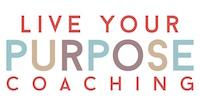 Live Your Purpose Coaching Logo